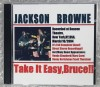 JACKSON BROWNE / TAKE IT EASY, BRUCE!! (2CD-R) HAPPYWEED PRODUCTIONS